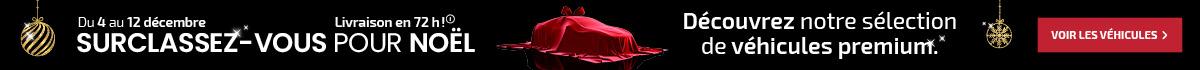 Surclassez-vous Pour Noël ! Profitez d'une sélection de véhicules Premium à prix exceptionnels !